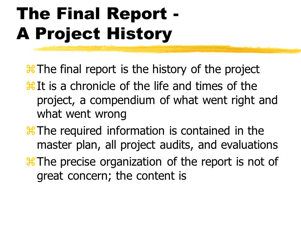 The Final Report - A Project History