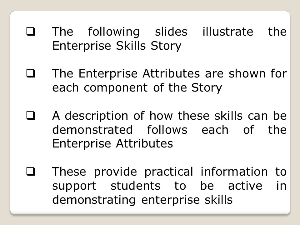 The following slides illustrate the Enterprise Skills Story