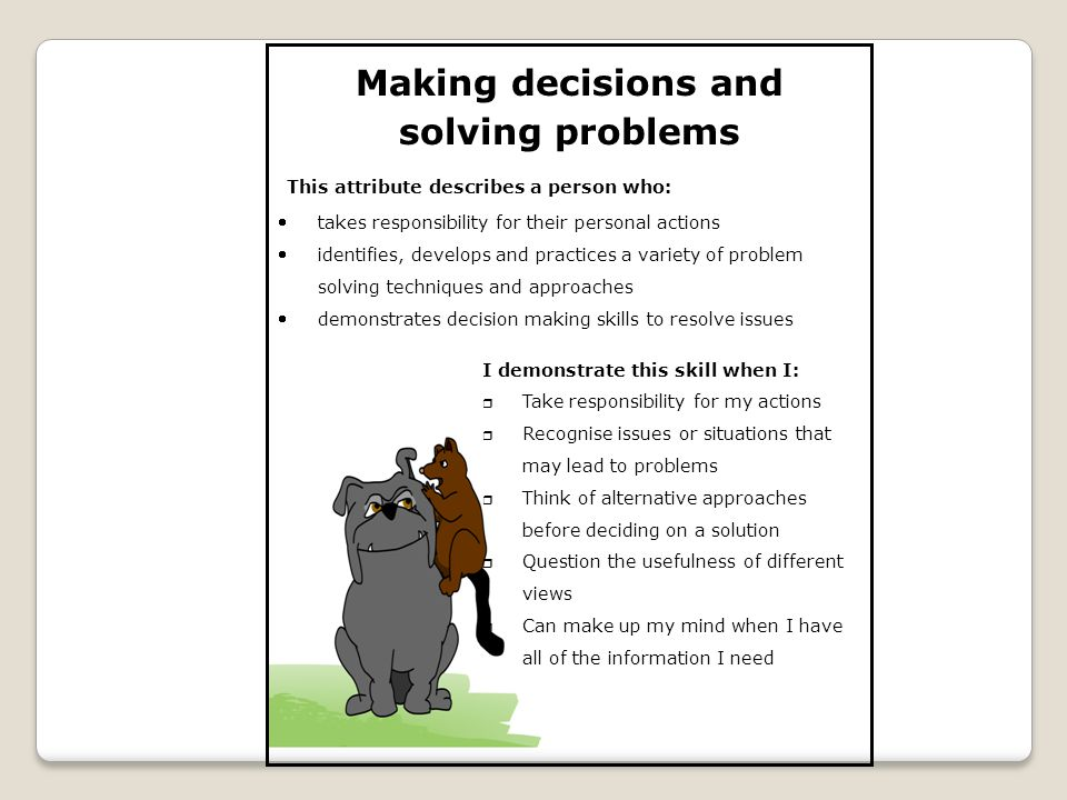 Making decisions and solving problems