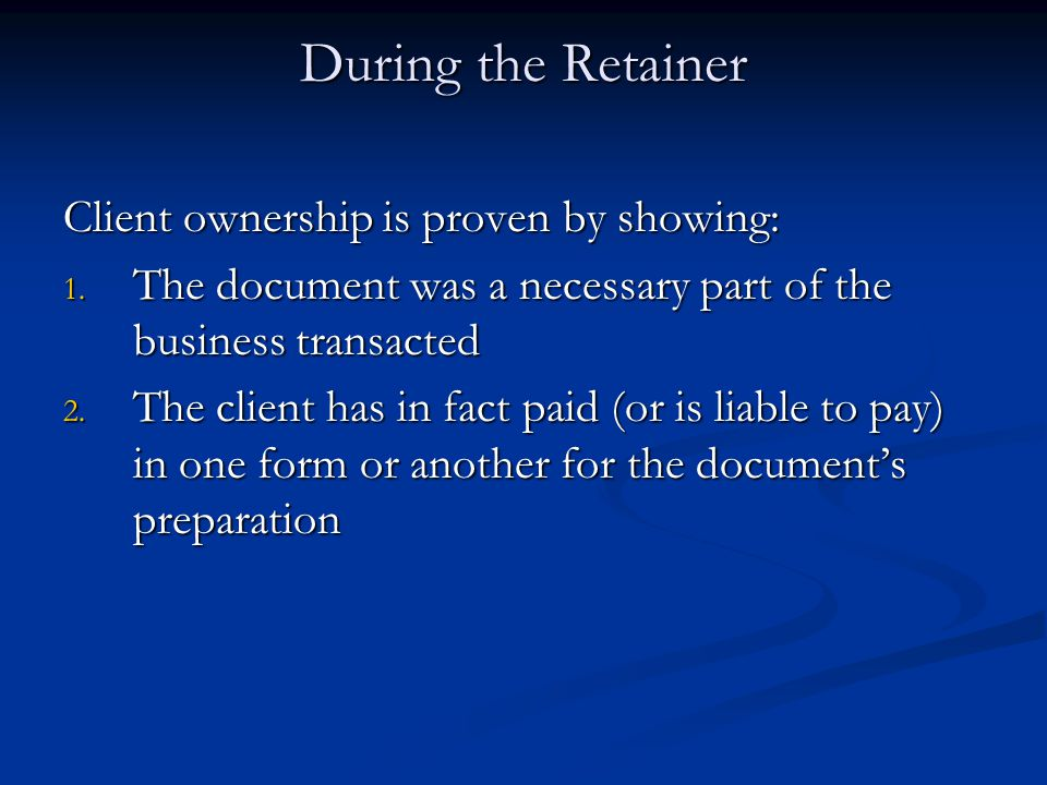During the Retainer Client ownership is proven by showing: