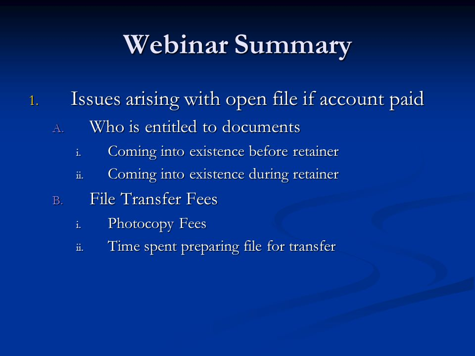Webinar Summary Issues arising with open file if account paid