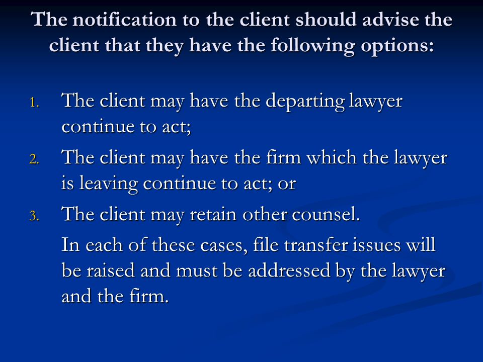 The notification to the client should advise the client that they have the following options: