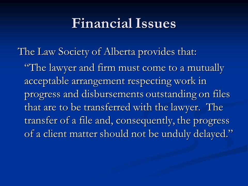 Financial Issues The Law Society of Alberta provides that: