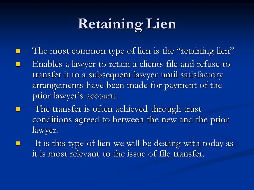 Retaining Lien The most common type of lien is the retaining lien