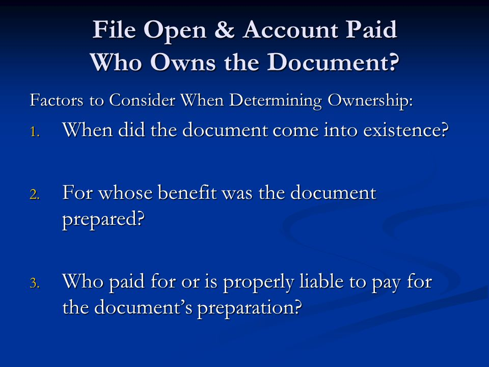File Open & Account Paid Who Owns the Document
