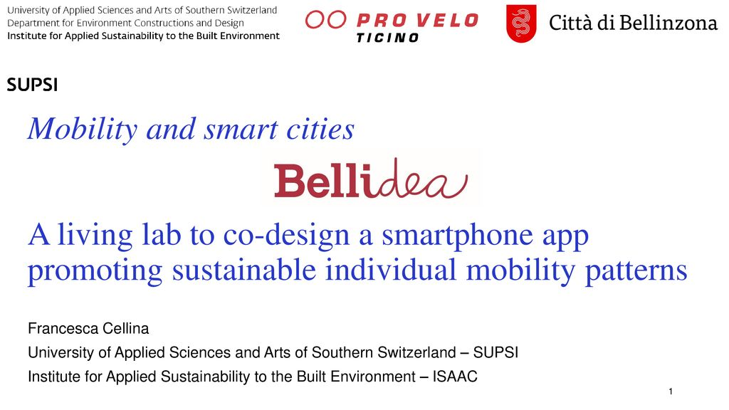 Mobility And Smart Cities A Living Lab To Co Design A Smartphone App Promoting Sustainable Individual Mobility Patterns Francesca Cellina University Ppt Download
