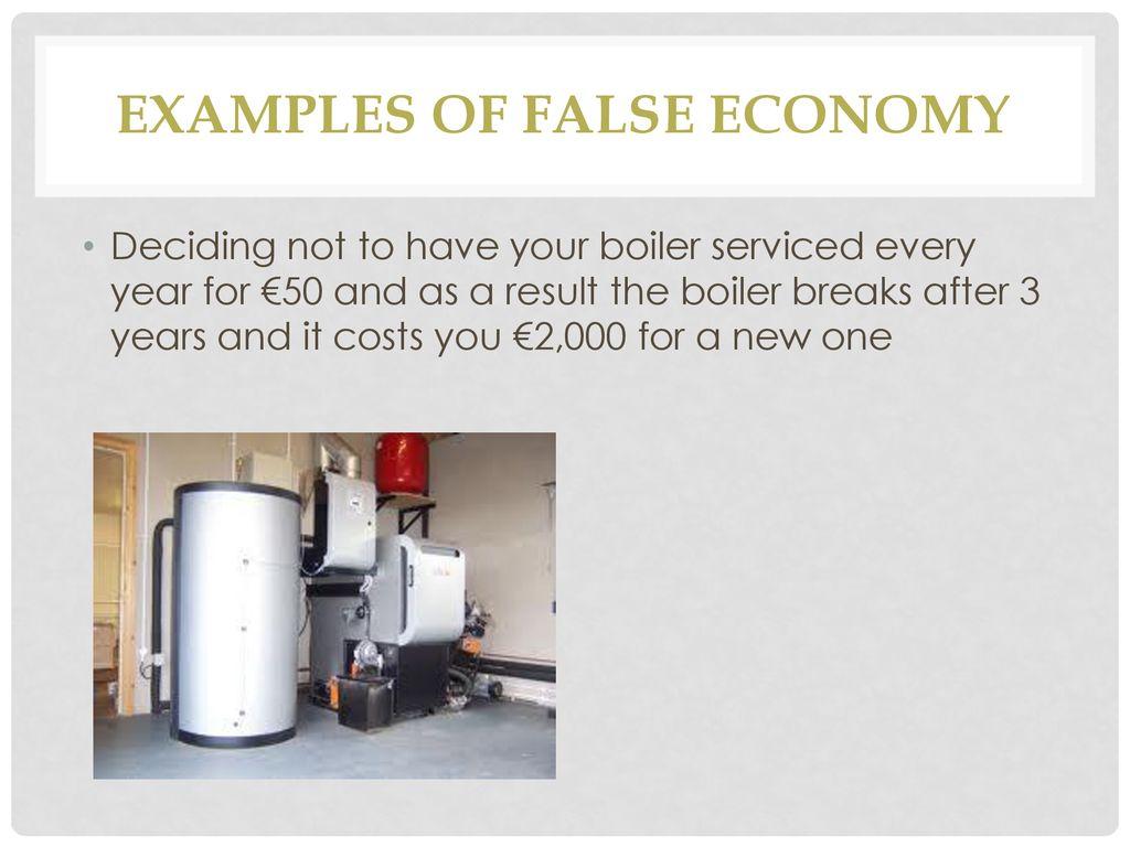 Examples Of False Economy