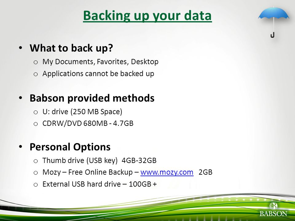 Backing up your data What to back up Babson provided methods