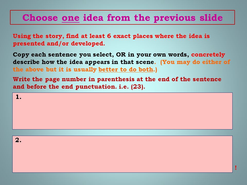 Choose one idea from the previous slide