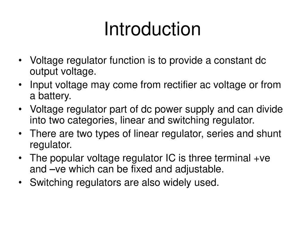 60 Voltage Regulators Ppt Download Compared To Linear The Switching Introduction Regulator Function Is Provide A Constant Dc Output