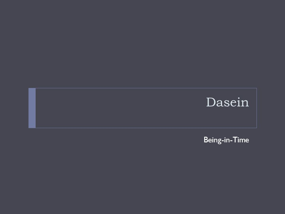 Dasein Being-in-Time