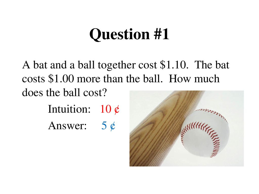 Question 1 A Bat And Ball Together Cost 10 The Costs 00