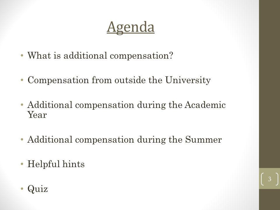 Agenda What is additional compensation