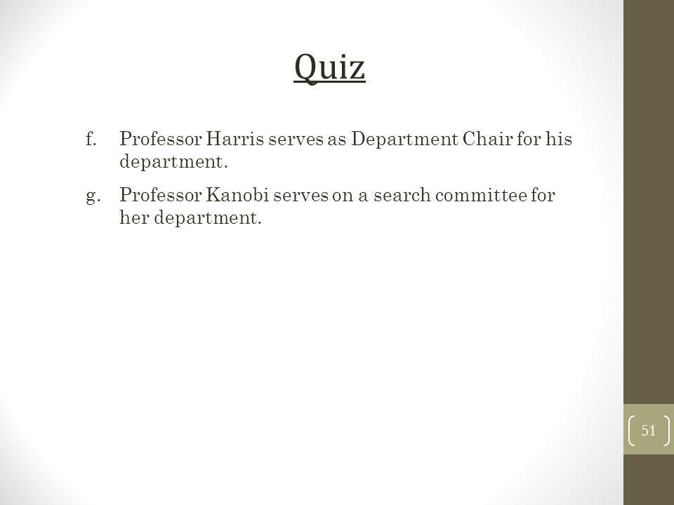 Quiz Professor Harris serves as Department Chair for his department.