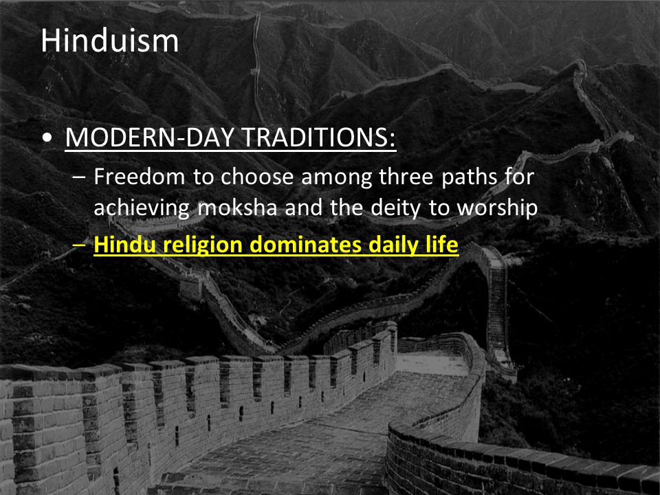 Hinduism MODERN-DAY TRADITIONS: