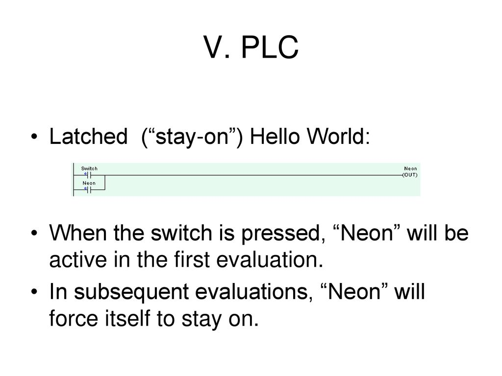 Programmable Logic Controllers Ppt Download Plc Latched Circuit Example V Stay On Hello World