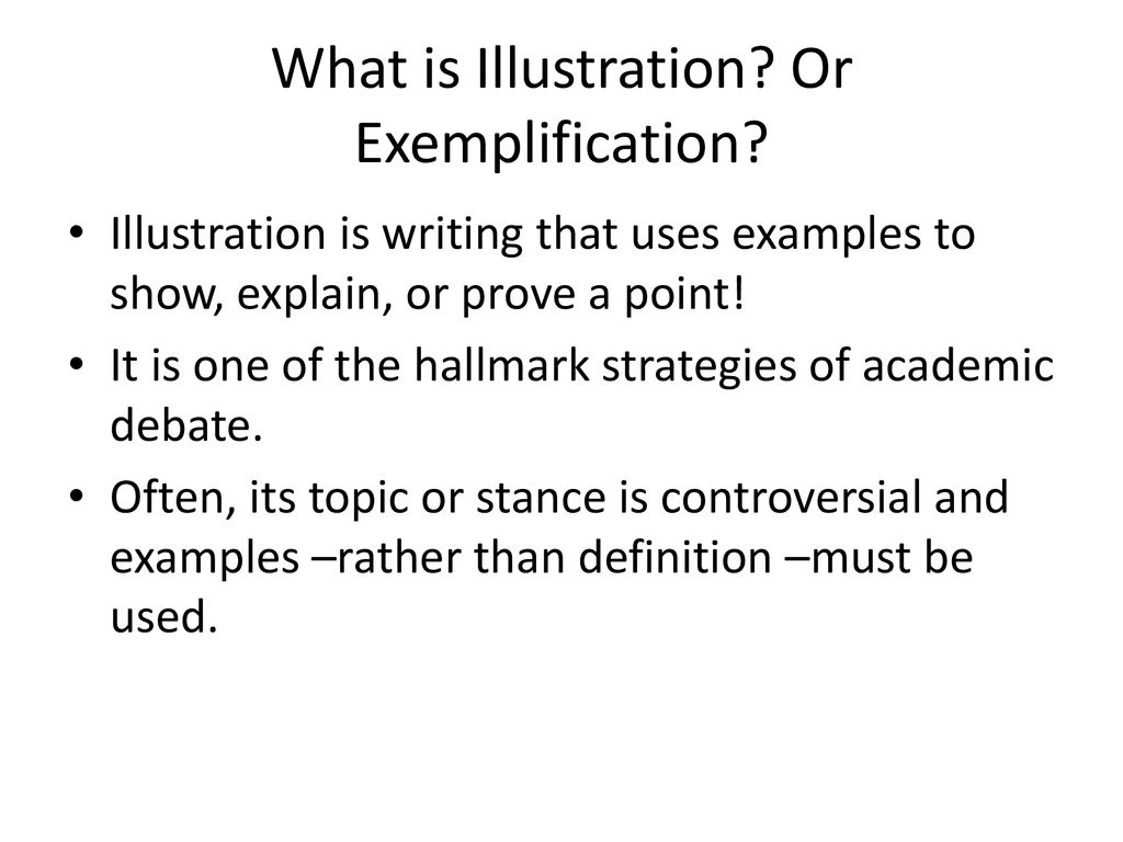 Understanding An Exemplification Illustration Essay  Ppt Download What Is Illustration Or Exemplification