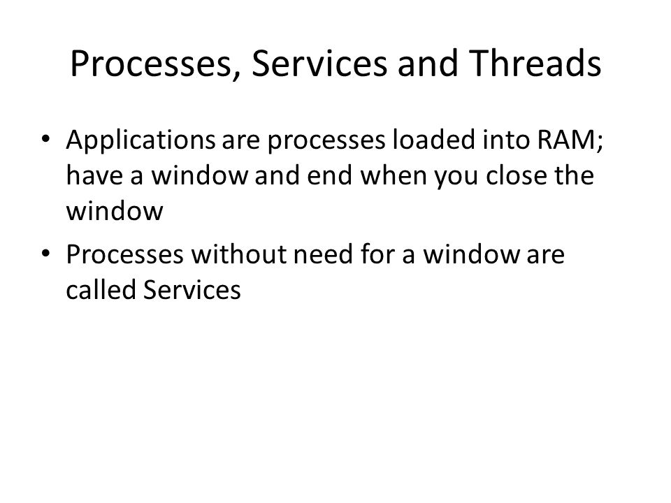 Processes, Services and Threads