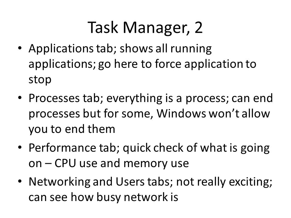 Task Manager, 2 Applications tab; shows all running applications; go here to force application to stop.