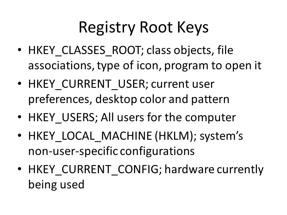 Registry Root Keys HKEY_CLASSES_ROOT; class objects, file associations, type of icon, program to open it.