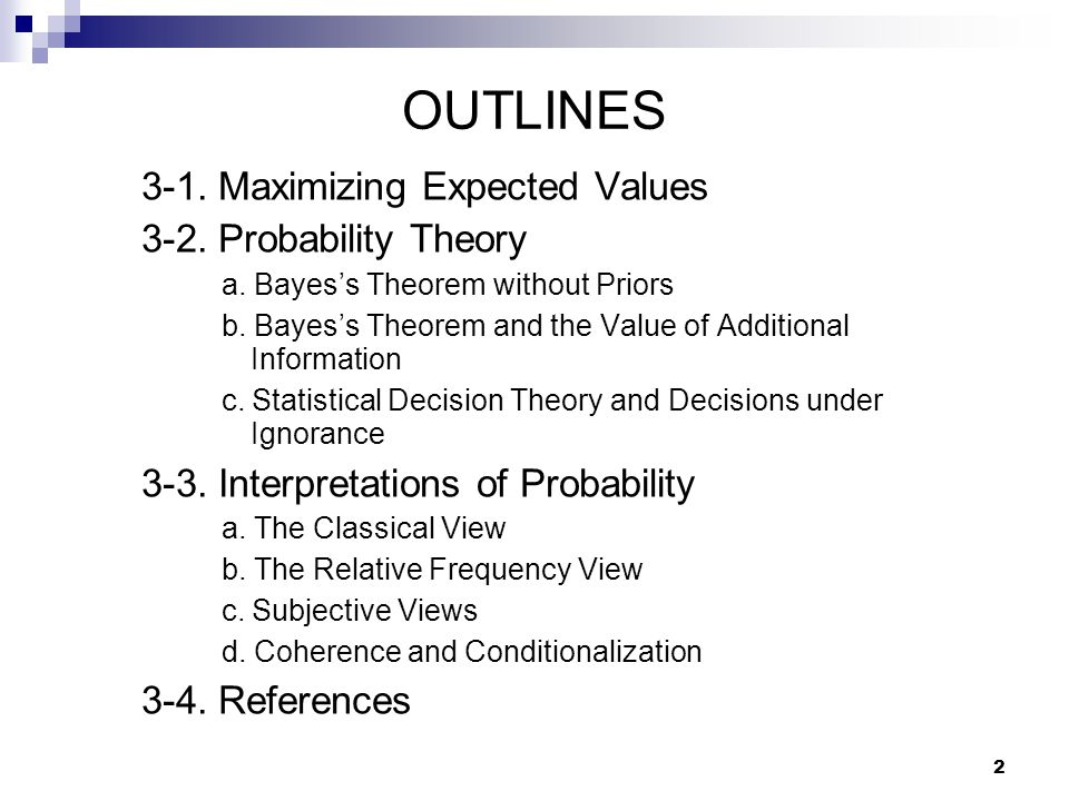 OUTLINES 3-1. Maximizing Expected Values 3-2. Probability Theory
