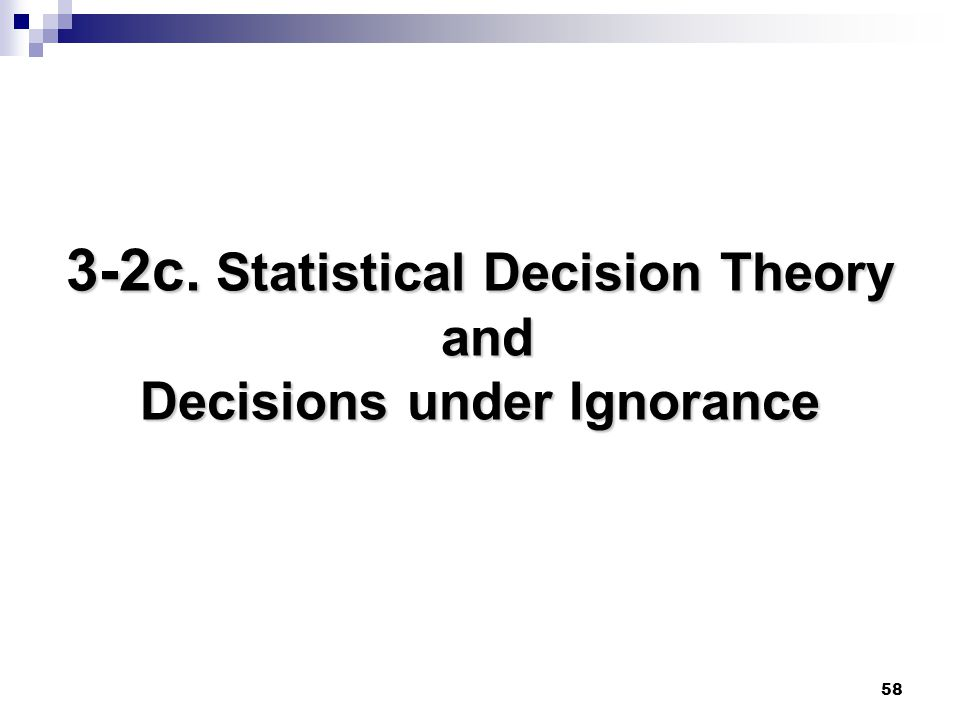 3-2c. Statistical Decision Theory and Decisions under Ignorance