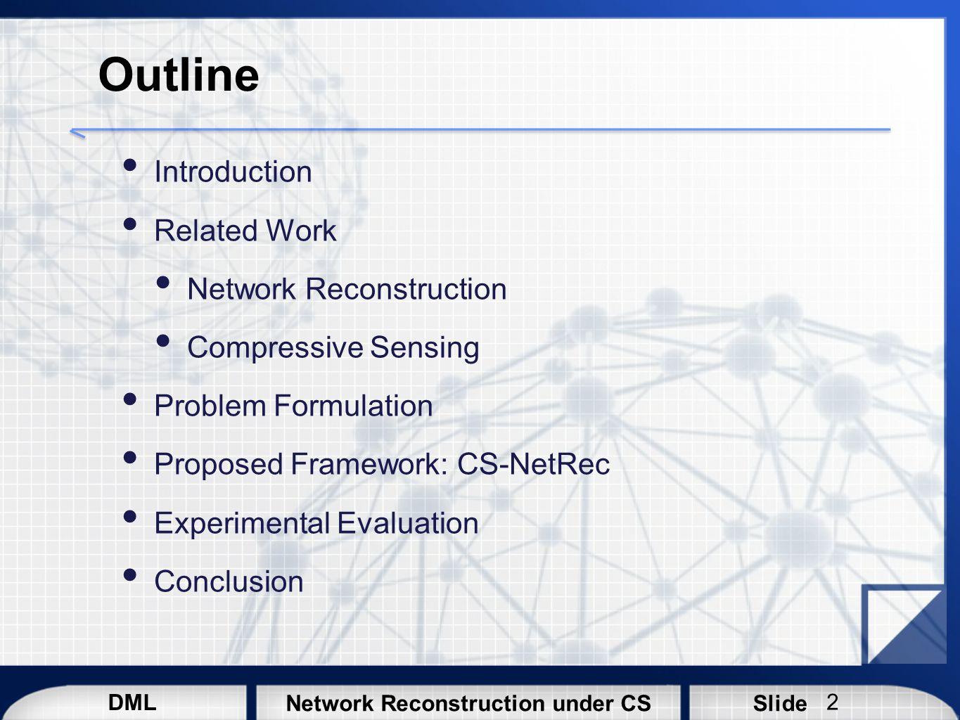 Outline Introduction Related Work Network Reconstruction