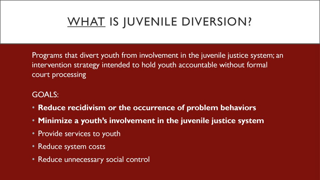 Juvenile Diversion Programs: Background and Impact - ppt