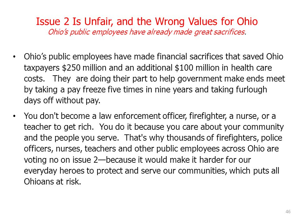 Issue 2 Is Unfair, and the Wrong Values for Ohio Ohio's public employees have already made great sacrifices.