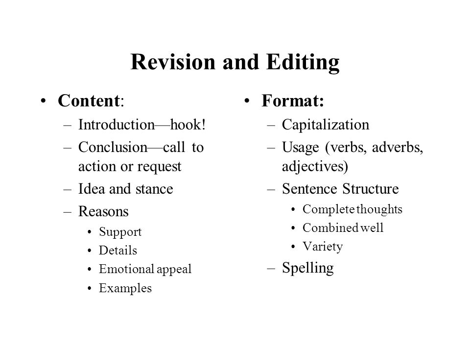 Revision and Editing Content: Format: Introduction—hook!
