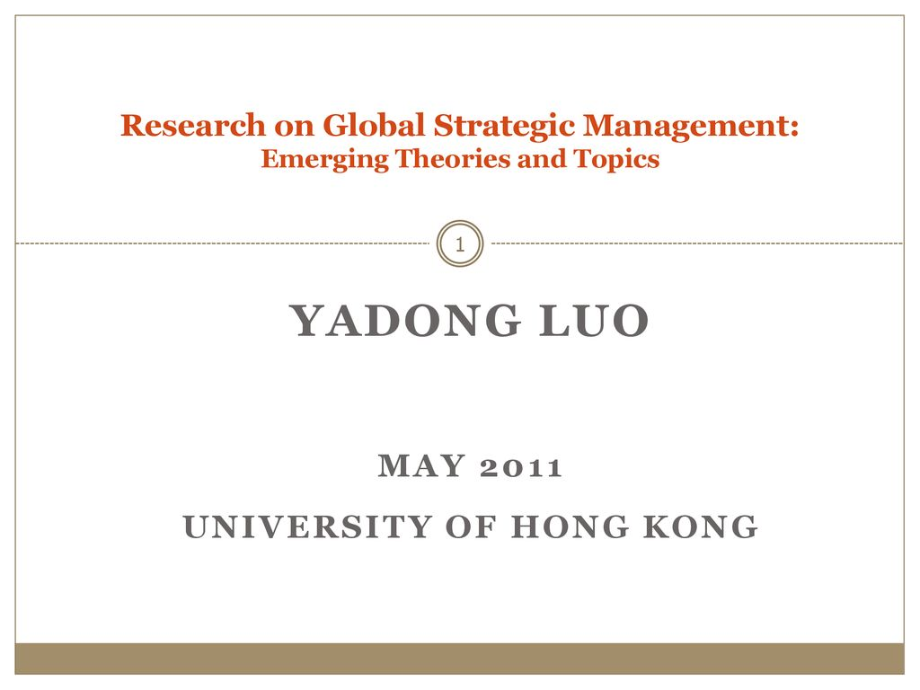 Research on Global Strategic Management: Emerging Theories and