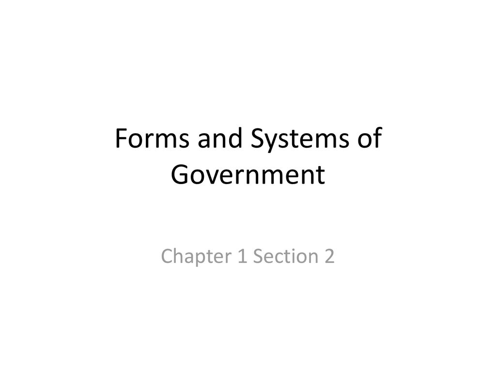 Forms and Systems of Government