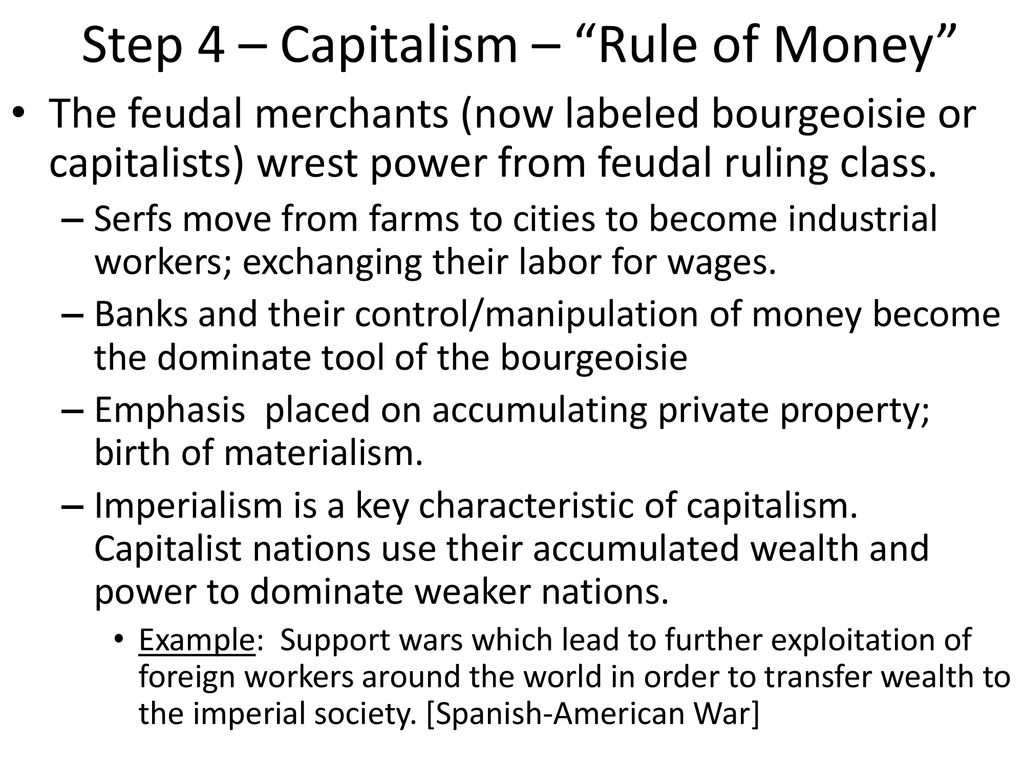 Step 4 – Capitalism – Rule of Money