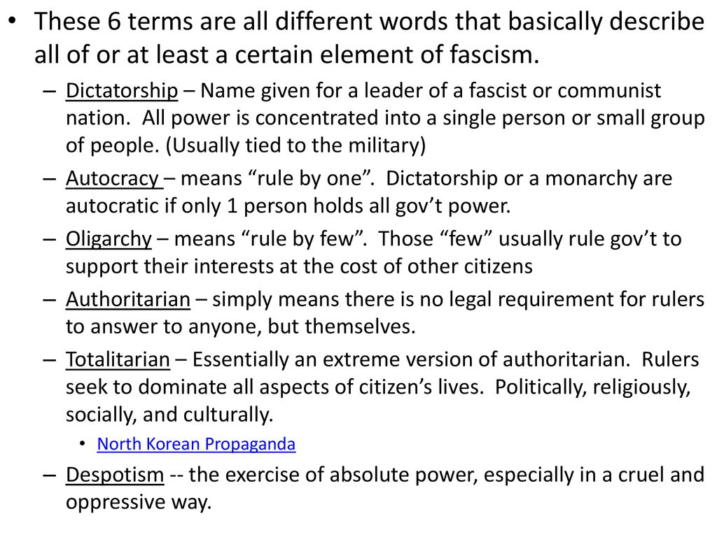 These 6 terms are all different words that basically describe all of or at least a certain element of fascism.