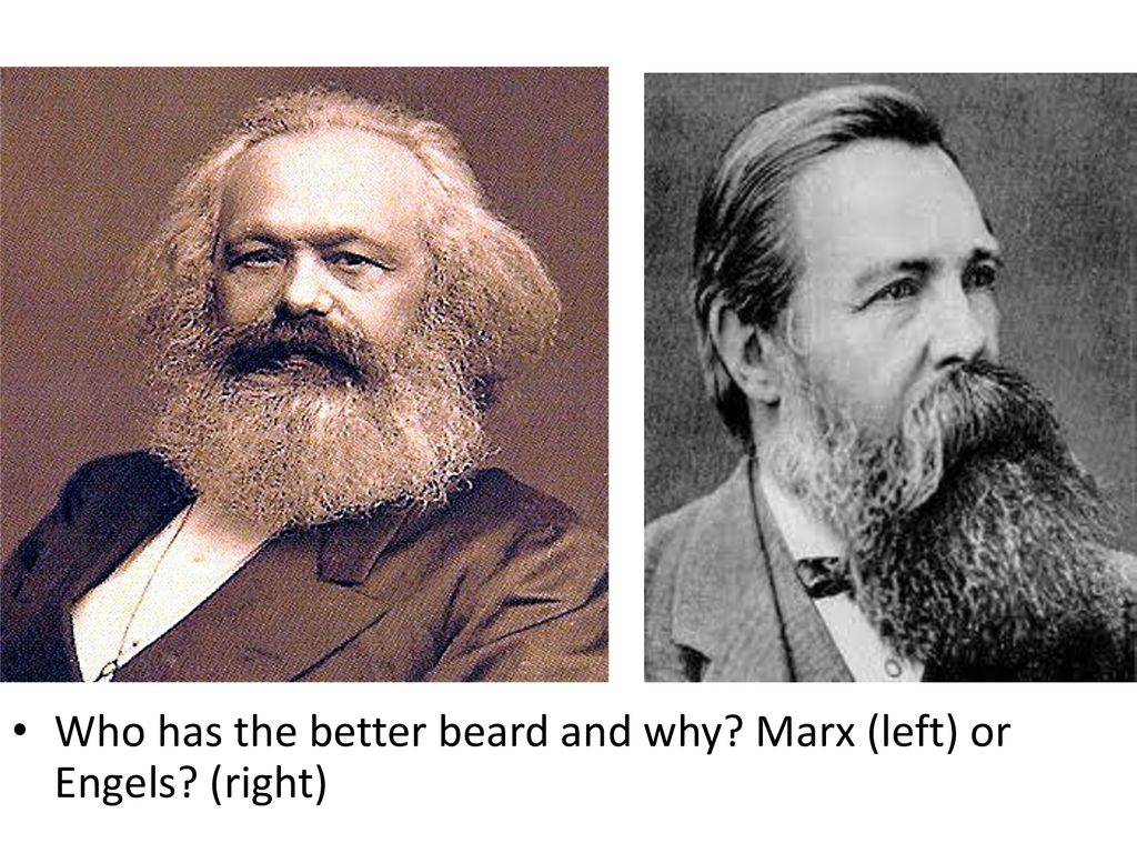 Who has the better beard and why Marx (left) or Engels (right)