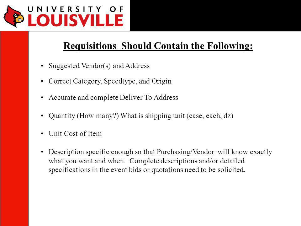 Requisitions Should Contain the Following: