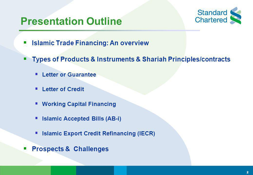 Presentation Outline Islamic Trade Financing: An overview