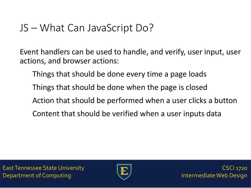 CSCI 1720 JavaScript – Part 2 East Tennessee State