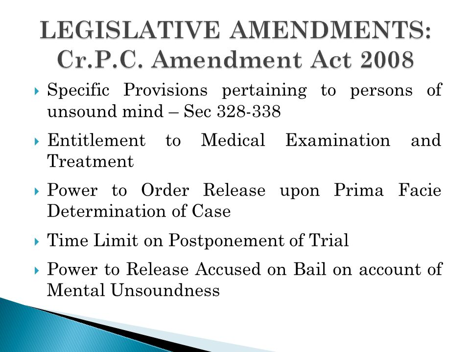LEGISLATIVE AMENDMENTS: Cr.P.C. Amendment Act 2008