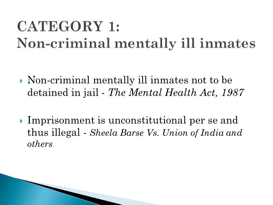 CATEGORY 1: Non-criminal mentally ill inmates