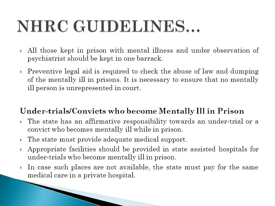NHRC GUIDELINES… All those kept in prison with mental illness and under observation of psychiatrist should be kept in one barrack.