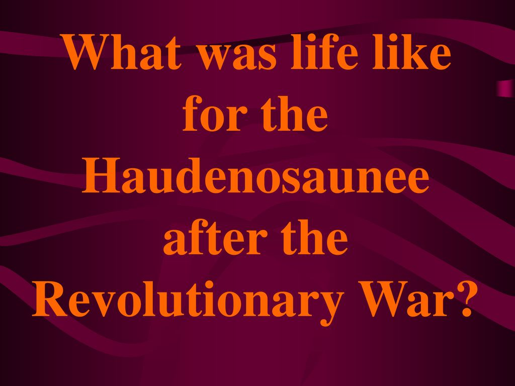 What was life like for the Haudenosaunee after the Revolutionary War