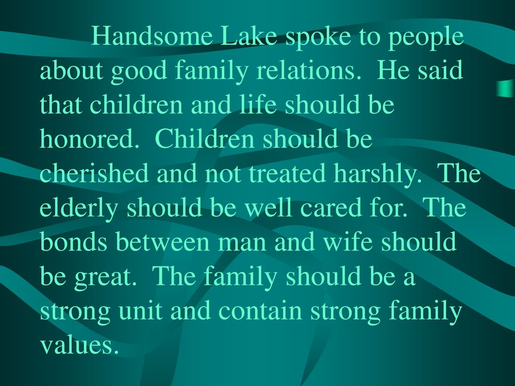 Handsome Lake spoke to people about good family relations