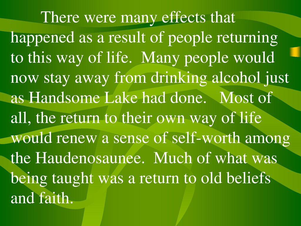 There were many effects that happened as a result of people returning to this way of life.