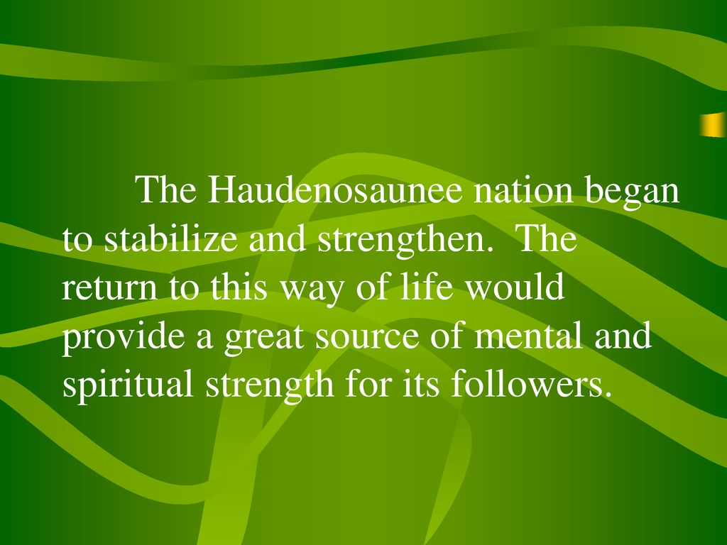The Haudenosaunee nation began to stabilize and strengthen