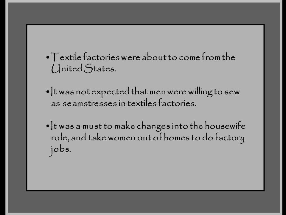 Textile factories were about to come from the