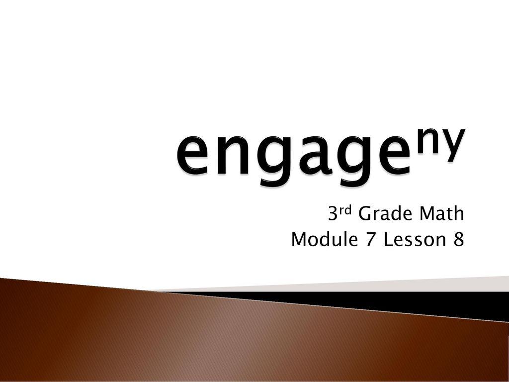 3rd Grade Math Module 7 Lesson 8 - ppt download