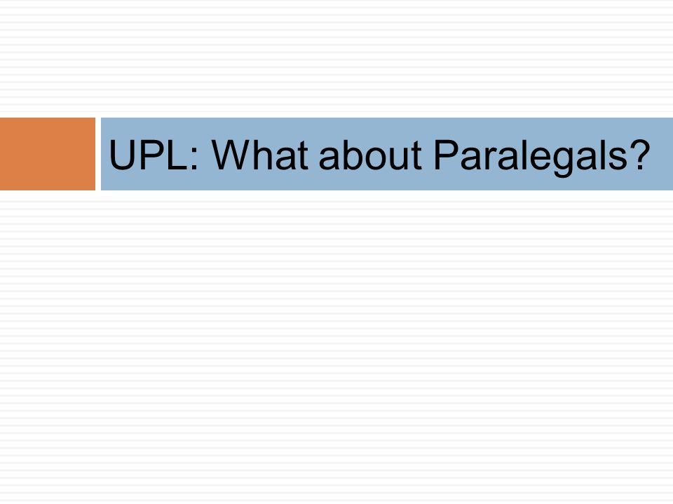 UPL: What about Paralegals