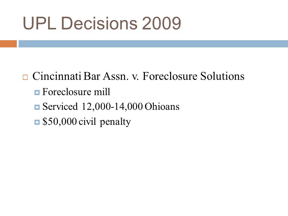 UPL Decisions 2009 Cincinnati Bar Assn. v. Foreclosure Solutions