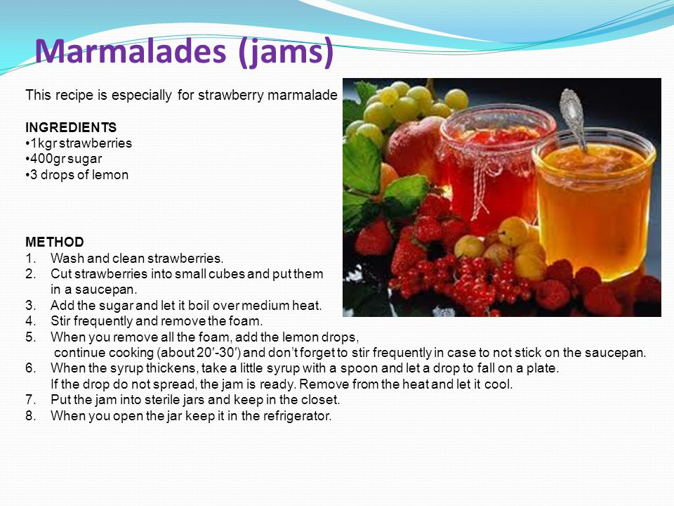 Marmalades (jams) This recipe is especially for strawberry marmalade